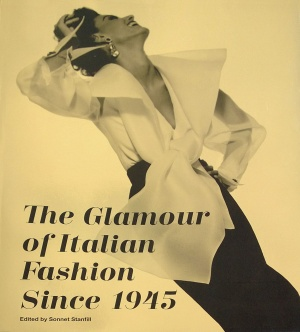 The Glamour of Italian Fashion. 1945 - 2014